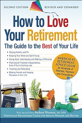 How to Love Your Retirement By Waxman, Barbara (EDT)